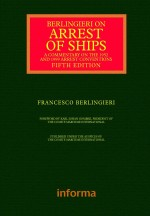 Berlingieri on Arrest of Ships (Lloyd's Shipping Law Library)