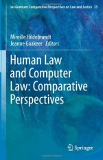 Human Law and Computer Law: Comparative Perspectives (Ius Gentium: Comparative Perspectives on Law and Justice)