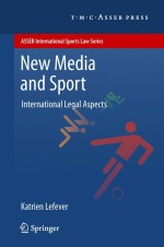 New Media and Sport: International Legal Aspects (ASSER International Sports Law Series)