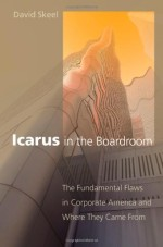 [FREE] Icarus in the Boardroom: The Fundamental Flaws in Corporate America and Where They Came From (Law and Current Affairs Masters)