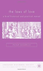 [FREE] The Laws of Love: A Brief Historical and Practical Manual (Language, Discourse, Society)