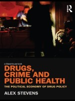 Drugs, Crime and Public Health: The Political Economy of Drug Policy