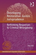 [GOLD] Developing Restorative Justice Jurisprudence: Rethinking Responses to Criminal Wrongdoing