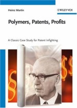 Polymers, Patents, Profits: A Classic Case Study for Patent Infighting