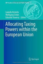 Allocating Taxing Powers within the European Union (MPI Studies in Tax Law and Public Finance)