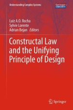 Constructal Law and the Unifying Principle of Design (Understanding Complex Systems)