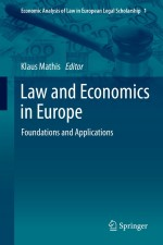 Law and Economics in Europe: Foundations and Applications (Economic Analysis of Law in European Legal Scholarship)