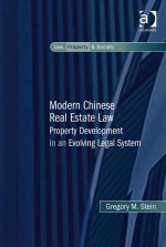 Modern Chinese Real Estate Law: Property Development in an Evolving Legal System (Law, Property and Society)