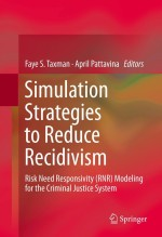 [FREE] Simulation Strategies to Reduce Recidivism: Risk Need Responsivity (RNR) Modeling for the Criminal Justice System