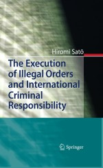 The Execution of Illegal Orders and International Criminal Responsibility