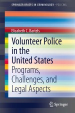 [FREE] Volunteer Police in the United States: Programs, Challenges, and Legal Aspects (SpringerBriefs in Criminology / SpringerBriefs in Policing)
