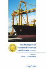 The Handbook of Maritime Economics and Business (The Grammenos Library)