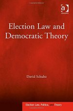 [GOLD] Election Law and Democratic Theory (Election Law, Politics, and Theory)