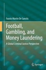 [FREE] Football, Gambling, and Money Laundering: A Global Criminal Justice Perspective