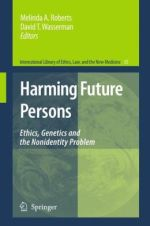 Harming Future Persons: Ethics, Genetics and the Nonidentity Problem                     / Edition 1