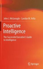 Proactive Intelligence: The Successful Executive's Guide to Intelligence                     / Edition 1