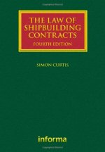 The Law of Shipbuilding Contracts 4e
