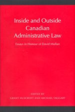 Inside and Outside Canadian Administrative Law Essays in Honour of David Mullan