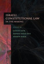 Israeli Constitutional Law in the Making (Hart Studies in Comparative Public Law)