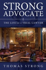 [FREE] Strong Advocate: The Life of a Trial Lawyer