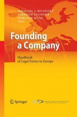 Founding a Company: Handbook of Legal Forms in Europe