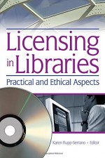 Licensing in Libraries: Practical and Ethical Aspects