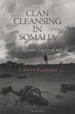 [FREE] Clan Cleansing in Somalia: The Ruinous Legacy of 1991