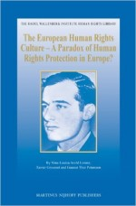 The European Human Rights Culture: A Paradox of Human Rights Protection in Europe?