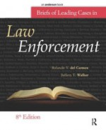 Briefs of Leading Cases in Law Enforcement / Edition 8