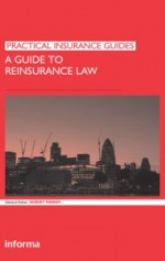 A Guide to Reinsurance Law