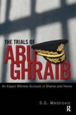 Trials of Abu Ghraib: An Expert Witness Account of Shame and Honor