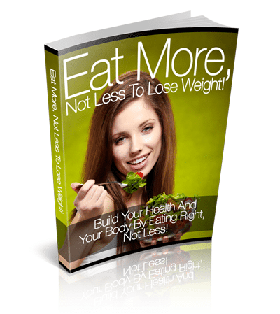 Eat-More,-Not-Less-To-Lose-Weight