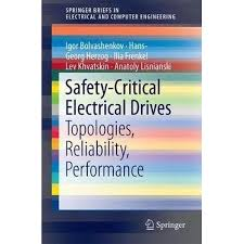 Safety-Critical Electrical Drives: Topologies, Reliability, Performance