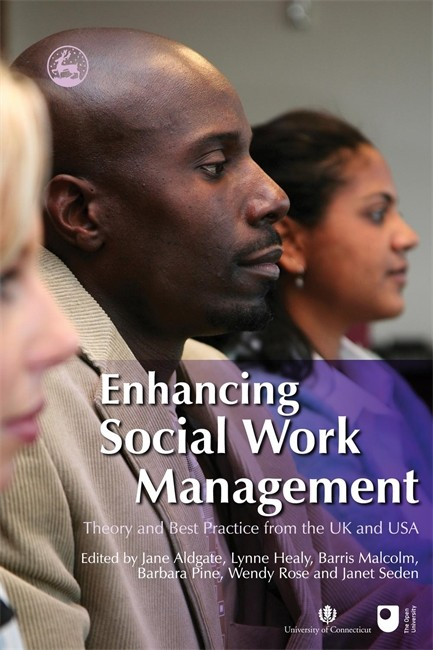 Enhancing Social Work Management Theory and Best Practice from the UK and USA