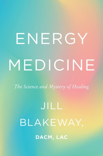 download Energy Medicine: The Science and Mystery of Healing (2019)