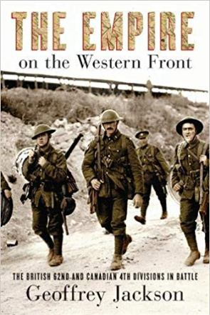 The Empire on the Western Front : The British 62nd and Canadian 4th Divisions in Battle