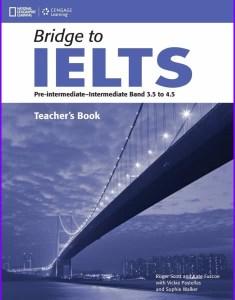 Bridge to IELTS: Pre-intermediate - Intermediate Band 3.5 to 4.5, Teacher's Book