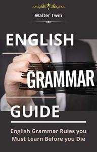 download English Grammar Guide: English Grammar Rules you Must Learn Before you Die