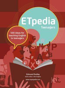 ETpedia Teenagers: 500 ideas for teaching English to teenagers