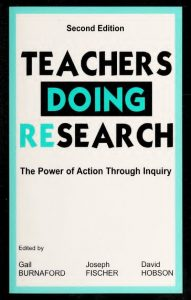 TEACHERS DOING RESEARCH: The Power of Action Through Inquiry, Second Edition