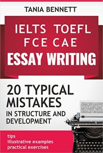 20 TYPICAL MISTAKES in structure and development (TOEFL IELTS FCE CAE essay writing)