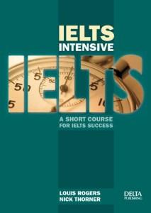 IELTS Intensive. A Short Course For IELTS Success