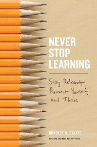 Never Stop Learning: Stay Relevant, Reinvent Yourself, and Thrive