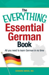 The Everything Essential German Book: All You Need To Learn German In No Time!