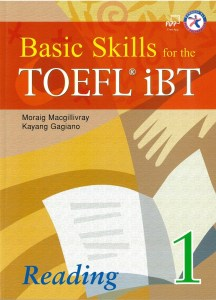 Basic Skills for the TOEFL iBT 1 , Reading Book (with Answer Key)