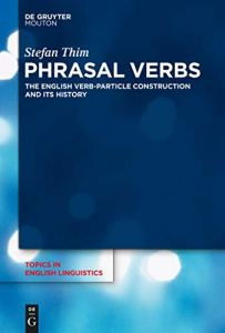 Phrasal Verbs: The English Verb-Particle Construction and its History
