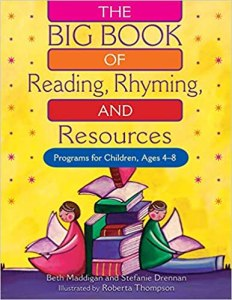The BIG Book of Reading, Rhyming, and Resources: Programs for Children, Ages 4-8
