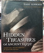 Hidden Treasures Of Ancient Egypt Unearthing The Masterpieces Of Egyptian History By Zahi Hawass Eborn Books