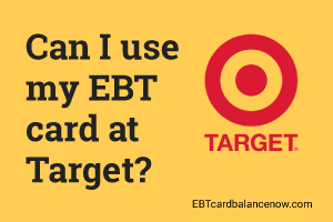 """Can I use my EBT card at Target and what can I buy"""