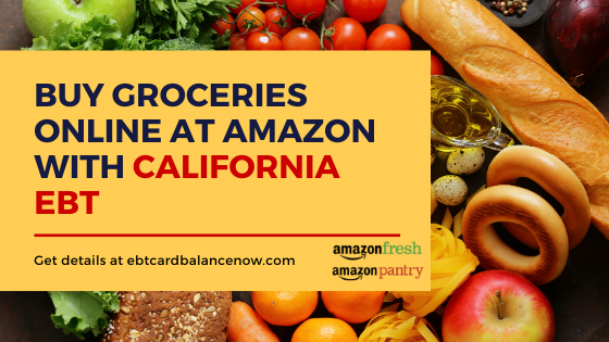 """Buy groceries Online at Amazon with CALIFORNIA EBT"""